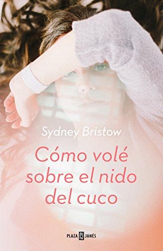Cómo volé sobre el nido del cuco (OBRAS DIVERSAS) por Sydney Bristow