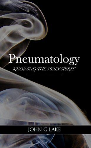 Pneumatology (English Edition)