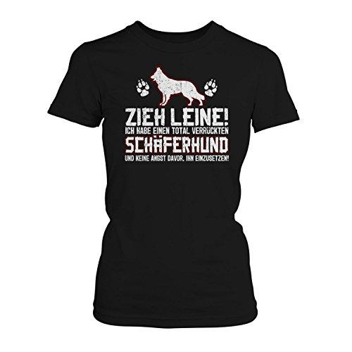 Fashionalarm Damen T-Shirt - Zieh Leine - verrückter Schäferhund | Fun Shirt mit lustigem Spruch Frauchen Hunde Besitzerin Rasse Hund Deutscher, Farbe:schwarz;Größe:S -