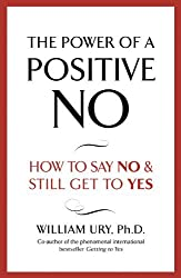 The Power of A Positive No by William Ury (2007-05-17)