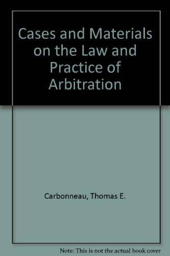Cases and Materials on the Law and Practice of Arbitration