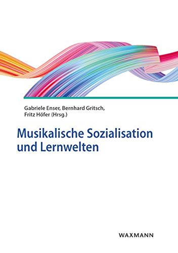 Musikalische Sozialisation und Lernwelten