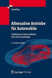 Alternative Antriebe für Automobile: Hybridsysteme, Brennstoffzellen, alternative Energieträger (German Edition)