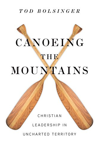 canoeing-the-mountains-christian-leadership-in-uncharted-territory