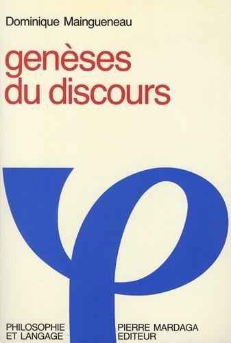 Genèses du discours / Dominique Maingueneau.- Bruxelles ; Liège : P. Mardaga , 1984