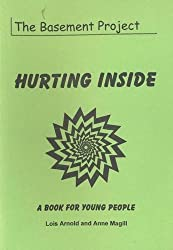 Hurting Inside: A Book for Young People by Lois Arnold (1-Aug-1998) Paperback