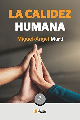 La calidez humana. Un regalo compartido (Crécete) por Miguel-Ángel Martí García