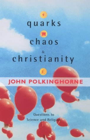 Quarks, Chaos and Christianity