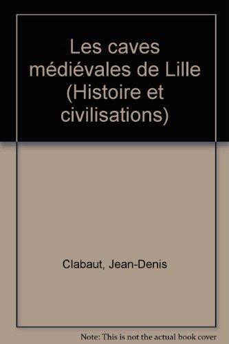 LES CAVES MEDIEVALES DE LILLE