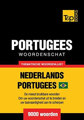 Thematische woordenschat Nederlands-Braziliaans Portugees - 9000 woorden (Dutch Edition)