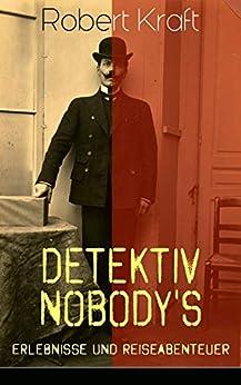 Detektiv Nobody's Erlebnisse und Reiseabenteuer: Alle 8 Bände
