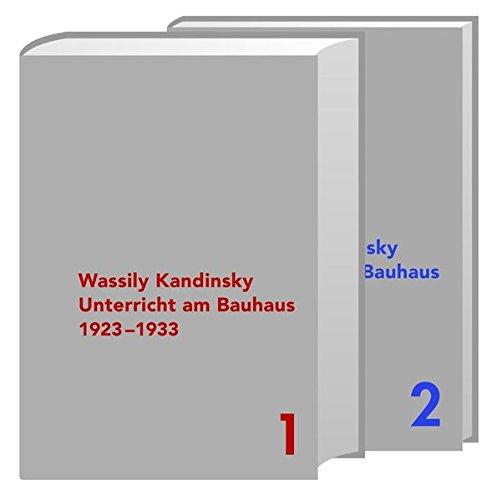 Wassily Kandinsky – Unterricht am Bauhaus: Vorträge, Seminare, Übungen 1923-1933