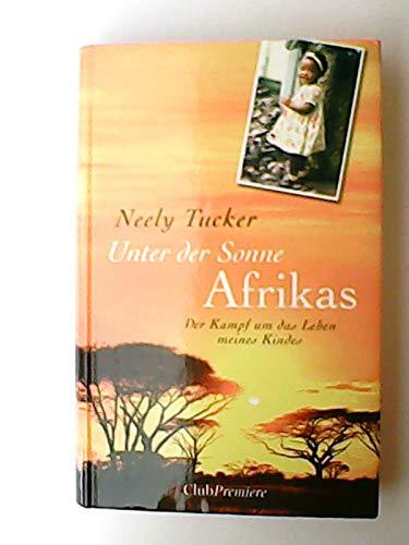 Unter der Sonne Afrikas, Der Kampf um das Leben meines Kindes