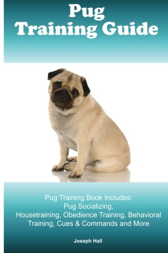 Pug Training Guide. Pug Training Book Includes: Pug for sale  Delivered anywhere in UK