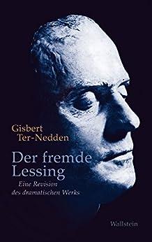 Der fremde Lessing: Eine Revision des dramatischen Werks