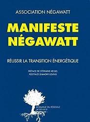 Manifeste Négawatt - Réussir la transition énergétique