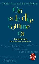 Dictionnaire des expressions quotidiennes - On va le dire comme ça de Charles Bernet