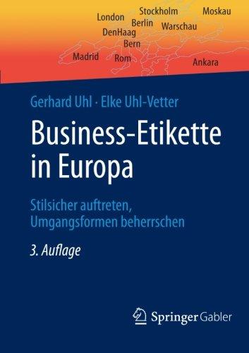 Business-Etikette in Europa: Stilsicher Auftreten, Umgangsformen Beherrschen (German Edition)