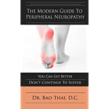 The Modern Guide To Peripheral Neuropathy : You Can Get Better - Don't Continue To Suffer (English Edition)
