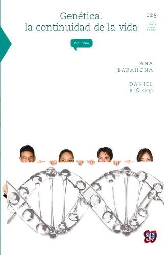 Genética. La continuidad de la vida: 0 (Colec. La Ciencia Para Todos) por Ana Barahona Echeverría