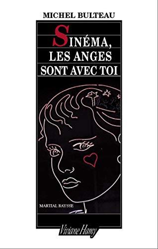 Sinéma, les anges sont avec toi + dvd par Michel Bulteau