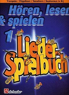 HOEREN LESEN & SPIELEN 1 - LIEDER SPIELBUCH - arrangiert für Trompete - (Flügelhorn/Tenorhorn/Euphonium) [Noten / Sheetmusic] Komponist: OLDENKAMP MICHIEL + KASTELEIN JAAP
