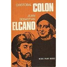 CRISTOBAL COLÓN / JUAN SEBASTIÁN ELCANO.