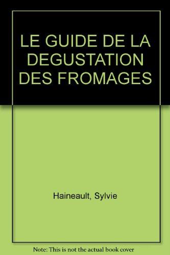 Le guide dégustation des fromages par Sylvie Haineault