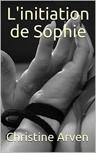 L'initiation de Sophie par Christine Arven