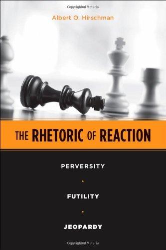 the-rhetoric-of-reaction-perversity-futility-jeopardy-by-albert-o-hirschman-1991-03-01
