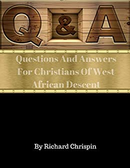 Questions and Answers for Christians of West African descent (English Edition) di [Chrispin, Richard]