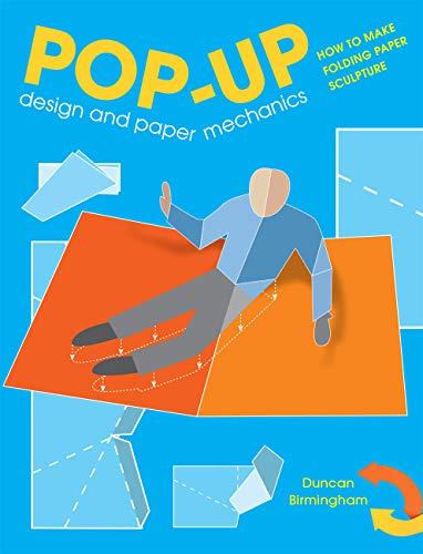 Pop-Up Design and Paper Mechanics: How to Make Folding Paper Sculpture -