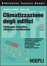 Climatizzazione degli edifici. Fabbisogno energetico, efficienza e certificazione. Con CD-ROM