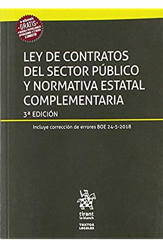 Ley de Contratos del Sector Público y Normativa Estatal Complementaria 3ª Edición 2018