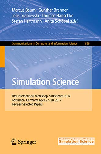 Simulation Science: First International Workshop, SimScience 2017, Göttingen, Germany, April 27-28, 2017, Revised Selected Papers (Communications in Computer ... Science Book 889) (English Edition) (Modellierung Von Bäumen)