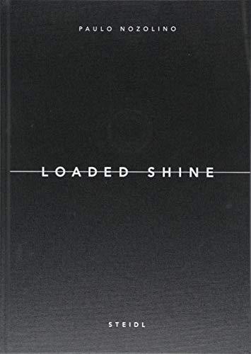 Paulo Nozolino: Loaded Shine por Paulo Nozolino