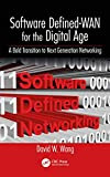 Software Defined-WAN for the Digital Age: A Bold Transition to Next Generation Networking (English Edition)