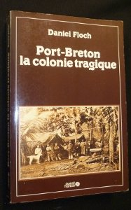 Port-Breton, la colonie tragique par Daniel Floch