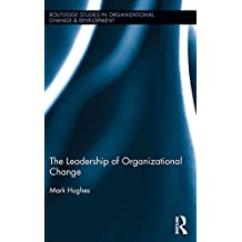 The Leadership of Organizational Change (Routledge Studies in Organizational Change & Development)