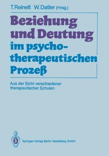 Beziehung und Deutung im psychotherapeutischen Proze????: Aus der Sicht verschiedener therapeutischer Schulen (German Edition) (2013-07-25)