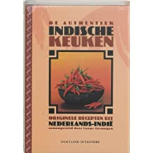 De authentiek Indische Keuken: orginele recepten uit Nederlands Indie