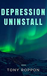 Depression Uninstall (The Uninstall Book 5) (English Edition)