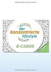 Der Konzentrierte Lifestyle K-CARDS: KARTEN-SET - 17 genial-einfache Konzentrations-Übungen für zu Hause