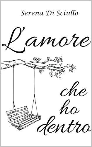 L'amore che ho dentro (Italian Edition)