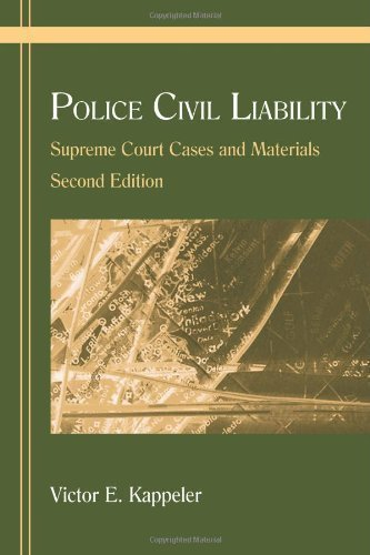 Police Civil Liability: Supreme Court Cases and Materials 2nd (second) Edition by Kappeler, Victor E. published by Waveland Press (2006)