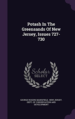 Potash In The Greensands Of New Jersey, Issues 727-730