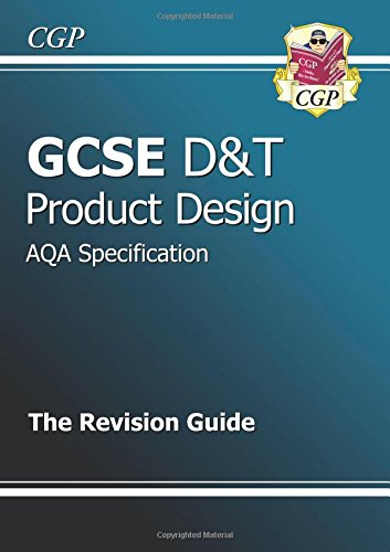 GCSE Design & Technology Product Design AQA Revision Guide (A*-G course) (CGP GCSE D&T A*-G Revision)