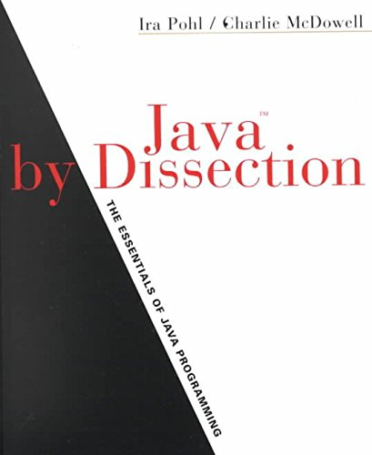 [(Java by Dissection : The Essentials of Java Programming)] [By (author) Charlie McDowell ] published on (November, 2000)