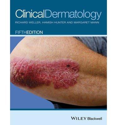[(Clinical Dermatology)] [Author: Richard Weller] published on (February, 2015)