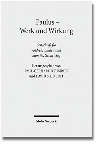 Paulus - Werk Und Wirkung: Festschrift Fur Andreas Lindemann Zum 70. Geburtstag